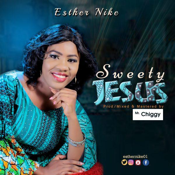 Esther Nike - Sweety Jesus