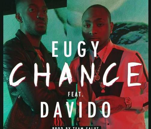Eugy - Chance (Prod. Team Salut) Ft Davido