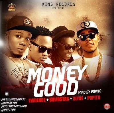 Evidence - Money Good Ft Solidstar & Slyde (prod. Popito)