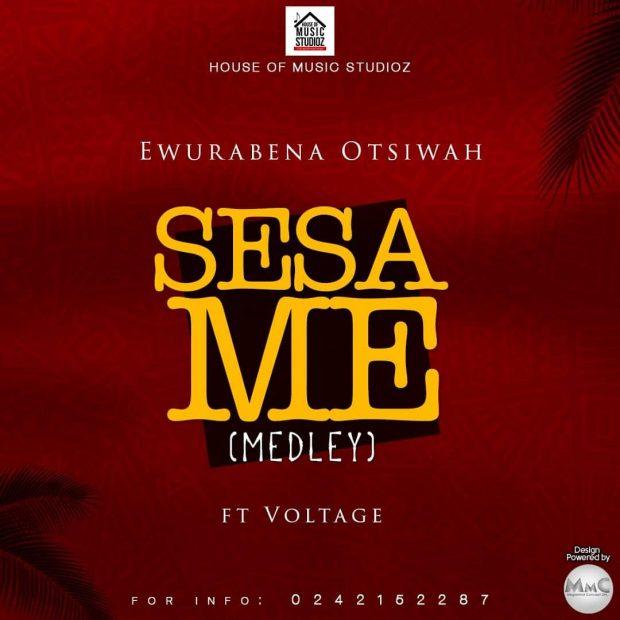 Ewurabena Otsiwah - Sesa Me Ft Voltage