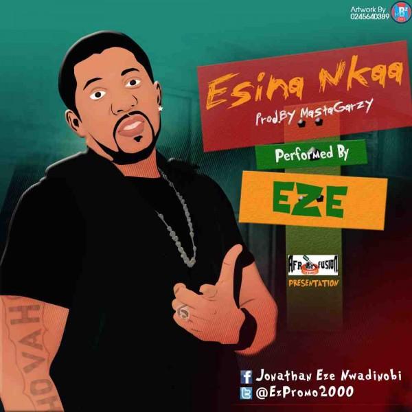 Eze - Esina Nkaa (Prod by Masta Garzy)
