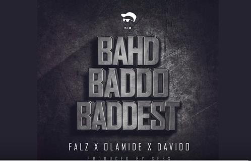 Falz - Bahd Baddo Baddest Ft Olamide & Davido