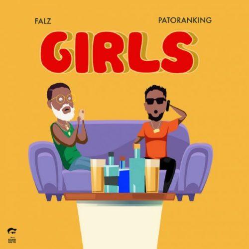 Falz - Girls Ft Patoranking