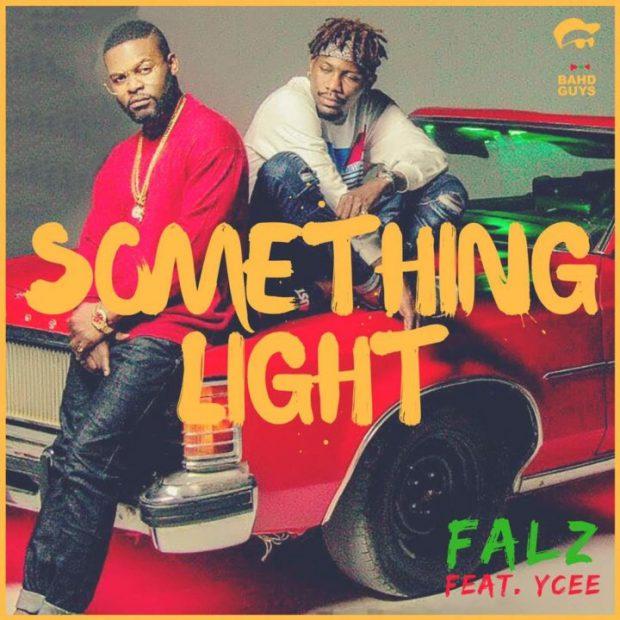 Falz - Something Light Ft Ycee
