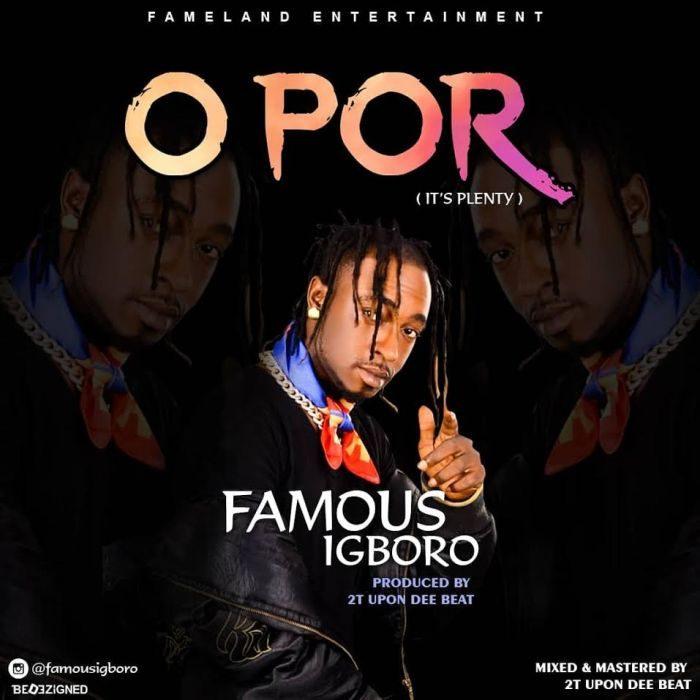 Famous Igboro - O Por