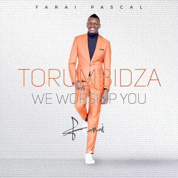 Farai Pascal - Torumbidza (We Worship You)