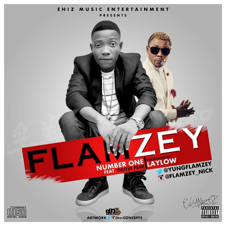 Flamzey - Number 1 (Prod by Lay Low) Ft Oritse Femi