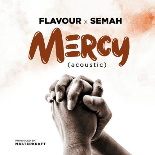 Flavour & Semah - MERCY (Acoustic 2019)