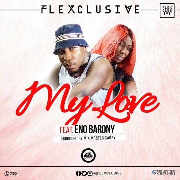 Flexclusive - My Love Ft ENo Barony
