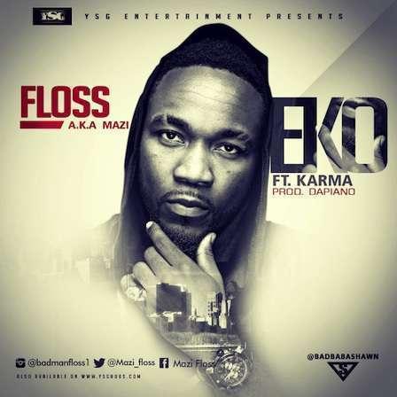 Floss - EKO Ft Karma