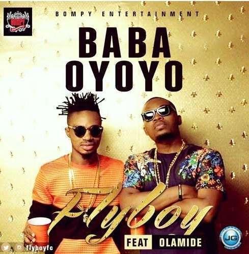 Fly Boy - Baba Oyoyo (Prod. by Young John) Ft Olamide