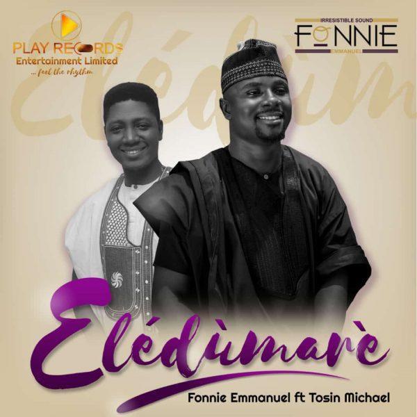 Fonnie Emmanuel - Eledumare (ft Tosin Michael)