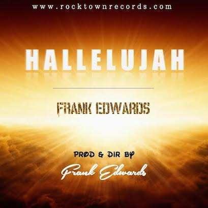 Frank Edwards - Hallelujah (Prod. by Frank Edwards)