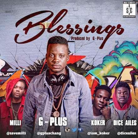 G-Plus - Blessings Ft Milli & Koker & Dice Ailes