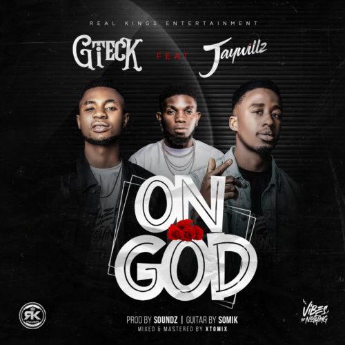 Gteck - On God Ft Jaywillz