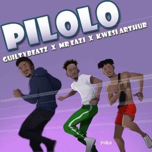 GuiltyBeatz & Mr Eazi & Kwesi Arthur - Pilolo
