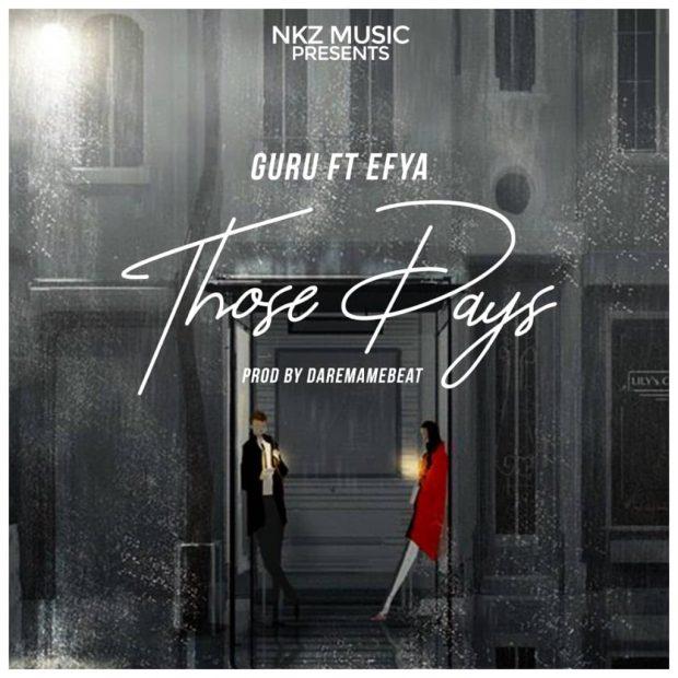 Guru - Those Days Ft Efya (Prod. By Daremame Beat)