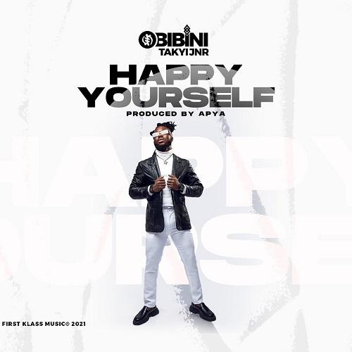 Obibini Takyi Jnr - Happy Yourself