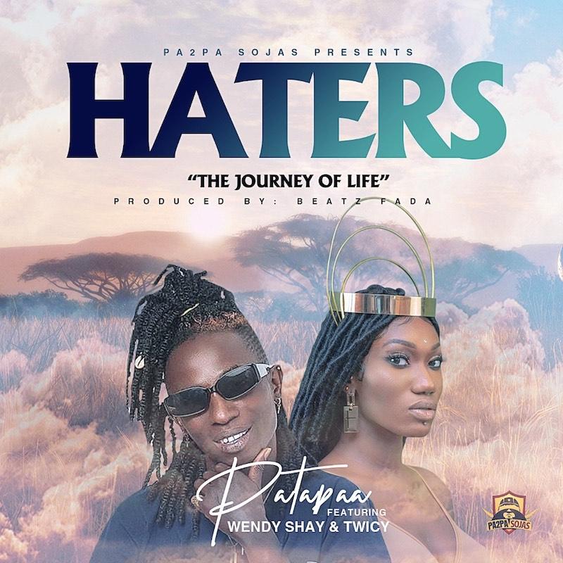Patapaa - Haters (Prod. by Beatz Fada) Ft. Wendy Shay + Twicy
