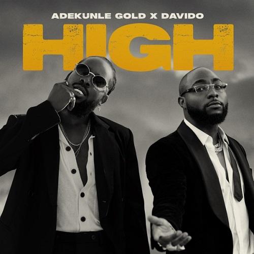 Adekunle Gold & Davido - High (Prod. By Pheelz)