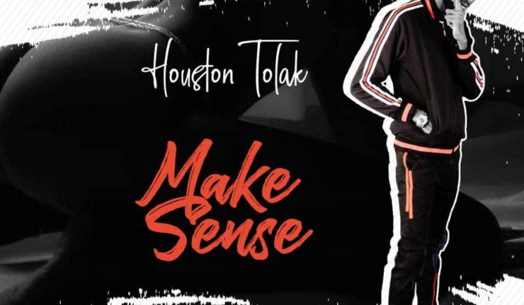 Houston Tolak - Make Sense