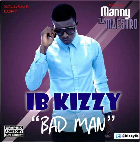 IB Kizzy - BADMAN