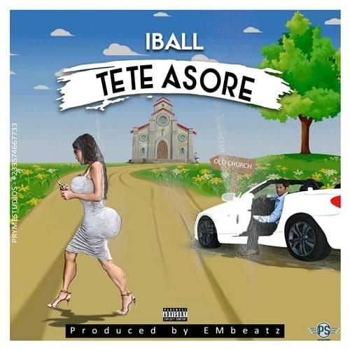 IBALL - Tete Asore (Prod. by EMBeatz)