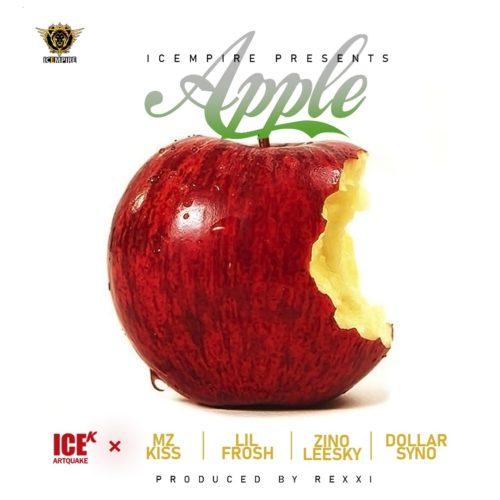 ICE K (ArtQuake) - Apple Ft Mz Kiss & Lil Frosh & Zinoleesky & Dollarsyno