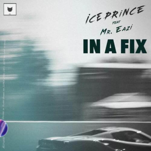 Ice Prince - In A Fix Ft Mr Eazi (Prod. By JaySynths)