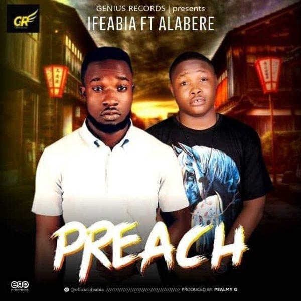 Ifeabia - Preach (ft. Alabere)