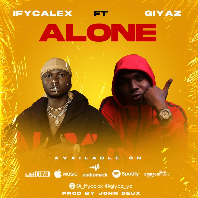 Ifycalex - Alone Ft Giyaz