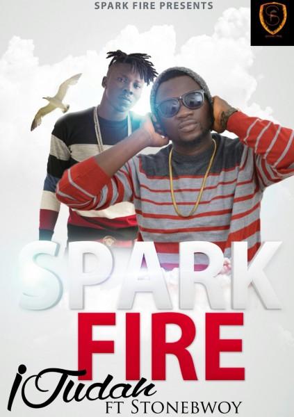 iJudah - Spark Fire Ft Stonebwoy (Prod by Beatz Dakay)