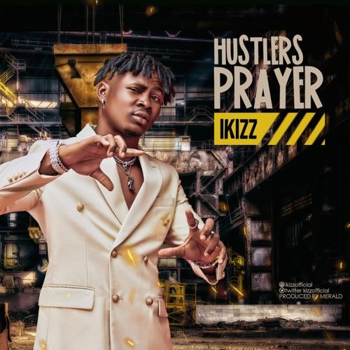 iKizz - Hustlers Prayer