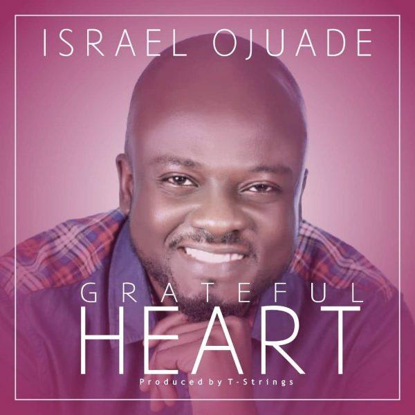 Israel Ojuade - Grateful Heart