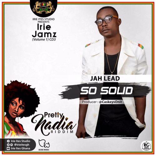 Jah Lead - So Solid (Prod By CaskeysOnit)