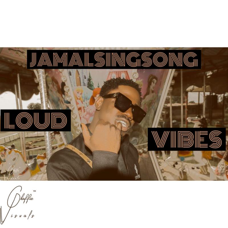 JamalSingSong - Loud Vibe