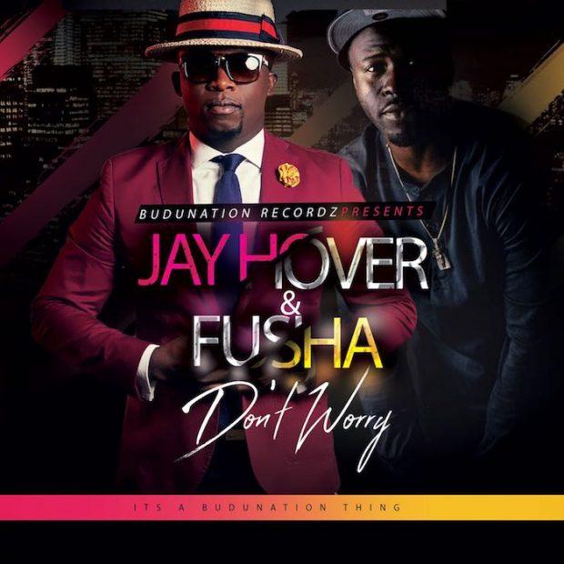 Jay Hover - Don't Worry Ft Fusha