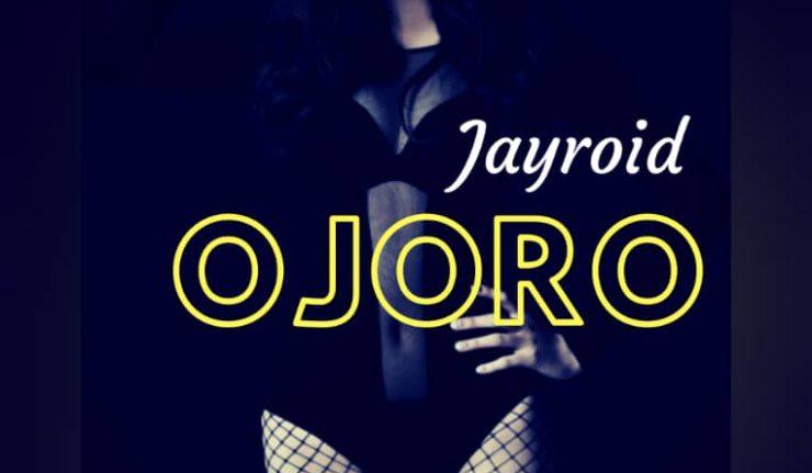 Jayroid - Ojoro