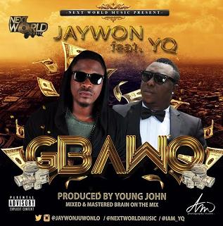 Jaywon - Gbawo (Prod. Young John) Ft YQ