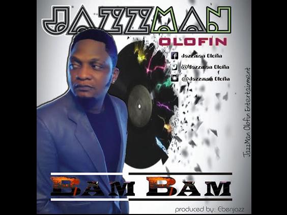 Jazzman Olofin - Bam Bam