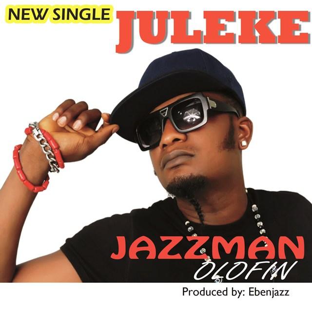 Jazzman Olofin - Juleke