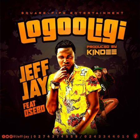 Jeff Jay - Logooligi (Feat. Osebo) (Prod. by Kin Dee)