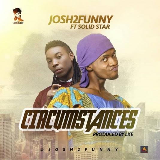 Josh2Funny - Circumstances (prod. XLE) Ft Solidstar