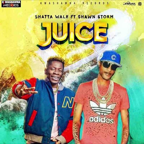 Shatta Wale - Juice Ft. Shawn Storm