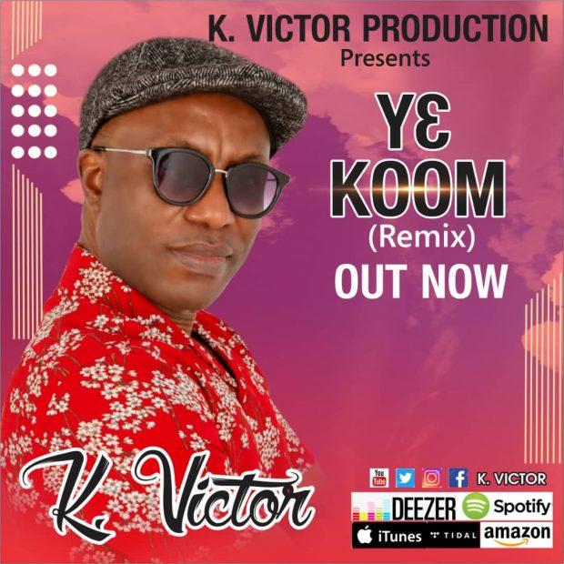 K Victor - Y3 Koom (Remix) Ft Paa Sammy