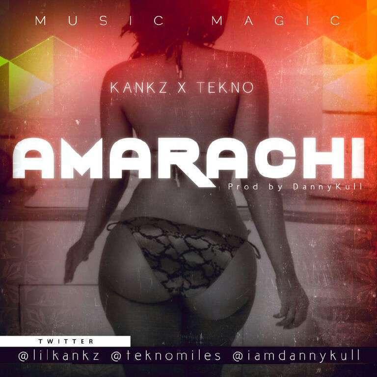 Kankz - Amarachi Ft Tekno