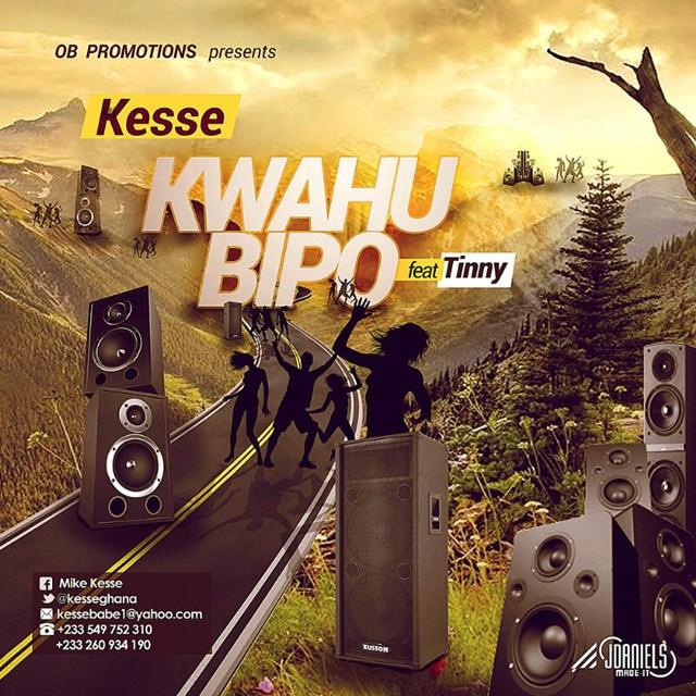 Kesse - Kwahu Bipor (Remix) Ft Tinny
