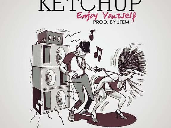 Ketchup - Enjoy Yourself (Prod. J-Fem)