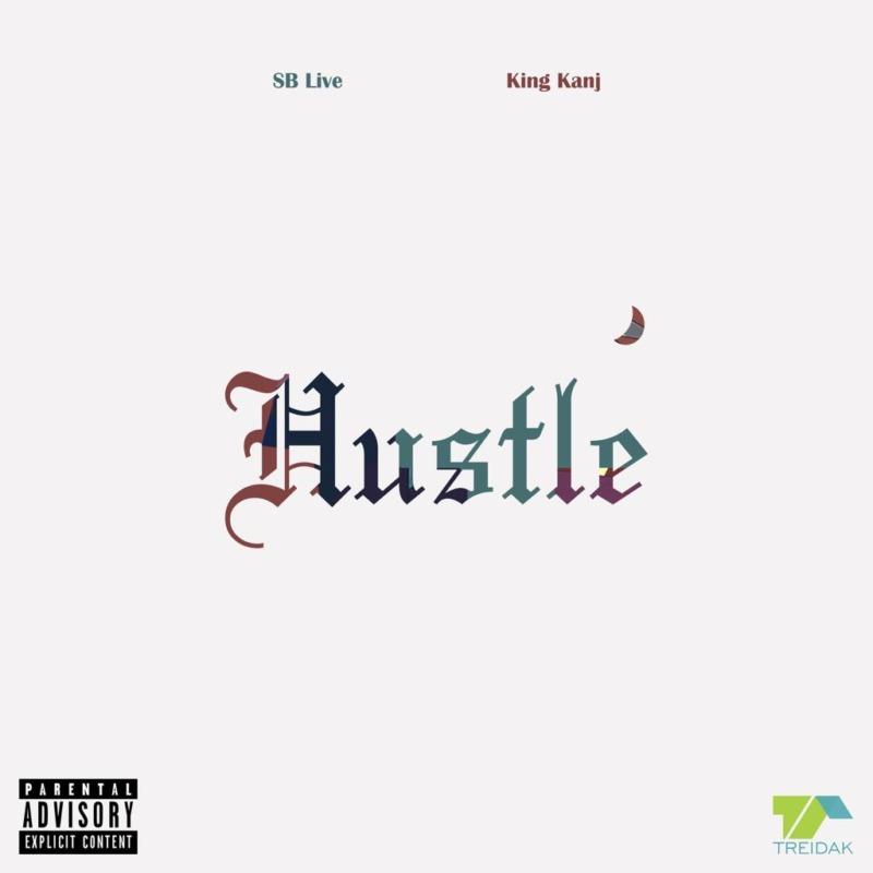 King Kanj & SB Live - Hustle