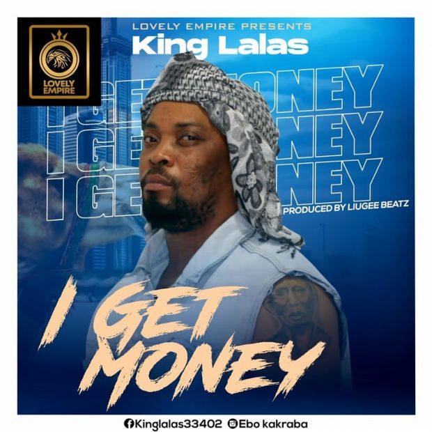 King Lalas - I Get Money (Prod by LiugeeBeatz)